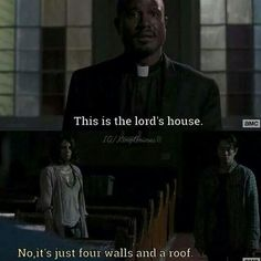 """Father Gabriel states """"This is the Lord's house"""" to which Maggie replies """"No, it's just four walls and a roof."""""""