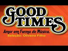 Good Times - Romanticas Internacionais - Parte 4