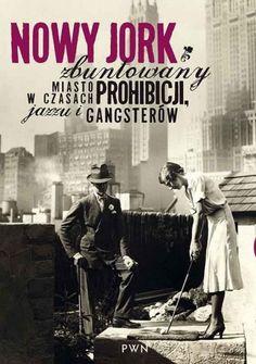 Nowy Jork zbuntowany. Miasto w czasach prohibicji, jazzu i gangsterów - Ewa Winnicka (195991) - Lubimyczytać.pl