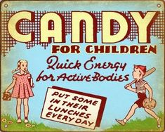 "From the ""things-you-don't-see-anymore"" file – a stock sign for a gum and candy store from the 1930's extolling the virtues of candy! Description from timminspress.com. I searched for this on bing.com/images"