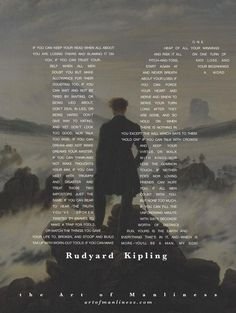 """An 18"""" x 24"""" poster that depicts Rudyard Kipling's famous poem """"If."""" In the background you'll find Casper David Friedrich's famous painting """"The Wanderer Above the Sea Clouds."""" We thought this was a fitting image for such a manly poem. Look how the man looks out upon the majesty below as he contemplates that word with endless possibility, danger, and excitement... if. Over that image, we took the eternal words of Kipling's poem and situated them so they form the word """"If."""" This poster will…"""