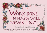 Postcard – Norwegian – Work Done In Haste Will Never Last   Penfield Books