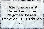 http://tecnoautos.com/wp-content/uploads/imagenes/tendencias/thumbs/se-empieza-a-calentar-los-mejores-memes-previos-al-clasico.jpg Chivas Vs America. ¡Se empieza a calentar! Los mejores memes previos al Clásico ..., Enlaces, Imágenes, Videos y Tweets - http://tecnoautos.com/actualidad/chivas-vs-america-se-empieza-a-calentar-los-mejores-memes-previos-al-clasico/