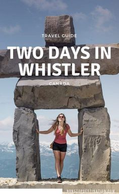 Mountain Getaway: How To Spend Two Days in Whistler, Canada The perfect trip in British Columbia<br> Canadian Travel, Canadian Rockies, Whistler, Canada Mountains, Columbia Outdoor, Canada Summer, Visit Canada, Canada Canada, British Columbia