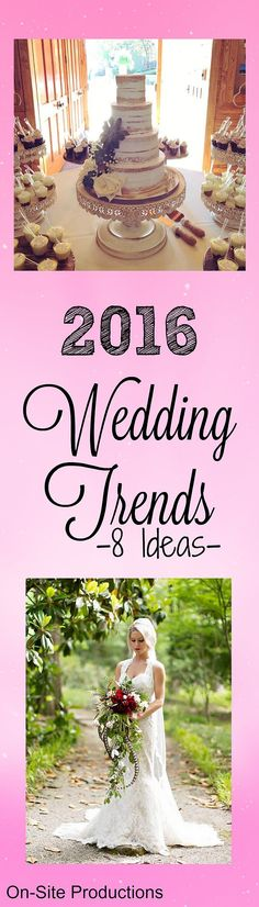 The wedding trends for 2016!  I'm obsessed with that bouquet and cake!