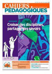 Cahiers pédagogiques, N° 521, mai 2015 : Croiser des disciplines, partager des savoirs.