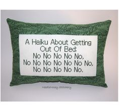 A Haiku about geting out of bed    Story of my lifee!!