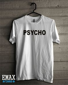 1e5c598c Tumblr Shirts - Psycho Shirt, Tumblr Clothes Mens Graphic Shirt, Funny  Women's Clothing Unisex Tumblr Tee Sweatshirt Psycho Funny Sweater