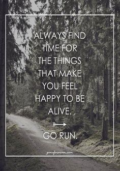 Always make time to run. Get outside, feel alive. More at: http://chiliguy.com/ Runners-land.com