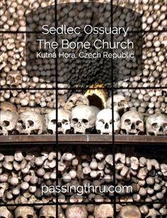 A day trip from Prague to Kutná Hora and the Sedlec Ossuary (The Bone Church) - http://passingthru.com/2014/07/kutna-hora-beauty-bones/