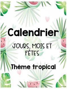 Calendrier sous le thème tropical pour votre classe. School Organisation, Tropical, Class Activities, Class Management, Flamingo, Cactus, Classroom, Teacher, Draw