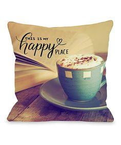 Look at this #zulilyfind! 'My Happy Place' Throw Pillow by OneBellaCasa #zulilyfinds