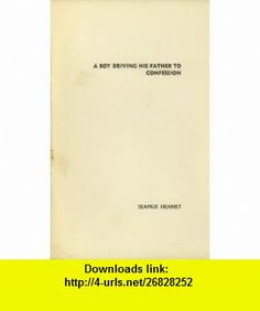 A Boy Driving His Father to Confession Seamus Heaney ,   ,  , ASIN: B001V7W8B0 , tutorials , pdf , ebook , torrent , downloads , rapidshare , filesonic , hotfile , megaupload , fileserve