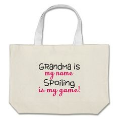 Grandma Is My Name Spoiling Is My Game Canvas Bag