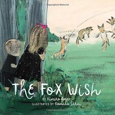 """The Fox Wish by Kimiko Aman """"...With beautiful, classic illustrations and lyrical text, here is a subtle, sensitive piece of magic that proves to sisters, brothers, and foxes alike that the trusted familiar often lives right next to the truly extraordinary—if only you have the eyes to see it."""" https://www.amazon.com/dp/1452151881/ref=cm_sw_r_pi_dp_x_ETgXybEBN9WCJ"""