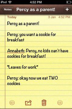 Percy as a parent! Hahahahaha