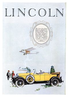 Lincoln - 19260400 Scribners Poster Ads, Car Posters, Vintage Advertisements, Vintage Ads, Vintage Images, Classic Motors, Classic Cars, 1920s Ads, New Lincoln