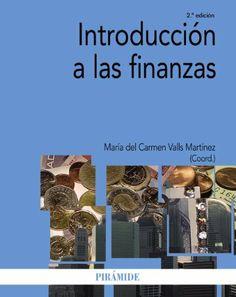 Introducción a las finanzas (Economía Y Empresa) de María del Carmen Valls Martínez. Máis información no catálogo: http://kmelot.biblioteca.udc.es/record=b1513398~S1*gag