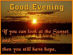 We have the Best Good Evening Messages and quotes collection. Share this Beautiful Good Evening Messages Love Images to your special one. Good Evening Friends Images, Good Evening Sms, Good Evening Messages, Good Evening Greetings, Night Messages, Morning Messages, Happy New Year Quotes, Quotes About New Year, Happy Quotes
