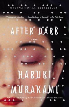 After Dark by Haruki Murakami! {A one night read that you can't put down; ie. amazing book, imo.}
