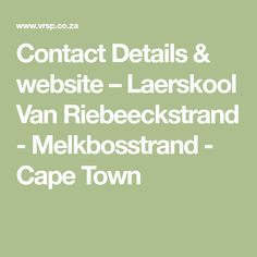 Contact Details & website – Laerskool Van Riebeeckstrand - Melkbosstrand - Cape Town Golf Estate, Atlantic Beach, Coastal, Website, Lifestyle
