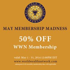 It has begun!  #WWN #May #Membership Madness: 50% OFF all #WWN Memberships  #networking #network #business #money #training #education #affiliate #affiliateprogram #entrepreneur #worldwealthnetwork
