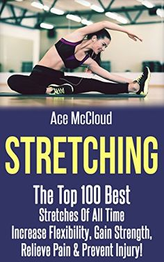 Stretching: The Top 100 Best Stretches Of All Time: Incre... https://www.amazon.com/dp/B01GK8TJQQ/ref=cm_sw_r_pi_dp_thIxxb3PTAAR1
