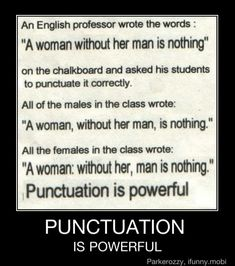 one of my all-time favorite grammar examples. punctuation IS important.