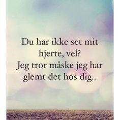 du har ikke set mit hjerte, vel? - www.visdom.dk er en af de bedste danske hjemmesider inde for kærligheds citater mm.