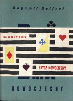 """""""Brydż nowoczesny"""" Bogumił Seifert Cover by Mieczysław Kowalczyk Band designed by Jerzy Zbijewski Published by Wydawnictwo Iskry 1959"""