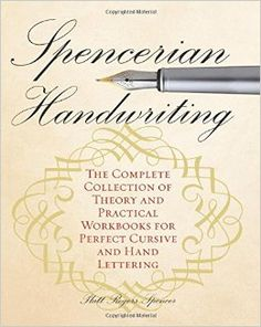 The NOOK Book (eBook) of the Spencerian Handwriting: The Complete Collection of Theory and Practical Workbooks for Perfect Cursive and Hand Lettering by Improve Your Handwriting, Improve Handwriting, Cursive Handwriting, Pretty Handwriting, Penmanship Practice, Business Correspondence, Handwriting Analysis, Calligraphy Pens, Chicken Scratch