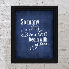 So Many of My Smiles Begin with You Love Quote Art Print Poster 8x10 Saying Simple Words Typography Nursery Wedding Buy 2 Get 1 Free