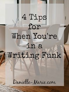 4 Tips for When You're in a Writing Funk -Some quick and simple things to get you back on back track!