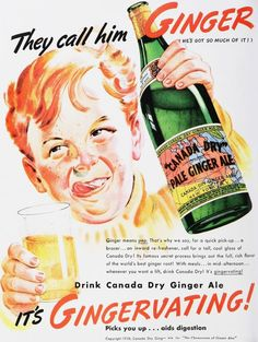 Type of source: poster                                       Date of origin: 1930       This this a poster of Ginger's commercial, we can see it is a pretty old poster and  there is a young kid in the poster and drinking Ginger, but we also can see the ginger in 1930 is looks like beer