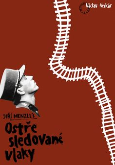 Ostre Sledovane Vlaky (Closely Watched Trains) by Jiri Menzel - Czech] movie poster by antitomi Cinema Posters, Film Posters, Train Movie, This Is Us Movie, Train Posters, Balance Design, Foreign Movies, Great Films, Movie List