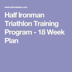 Half Ironman Triathlon Training Program - 18 Week Plan
