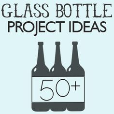 From soda to wine to juice to Frappuccino, glass bottles are abundant. This week's 50+ will get your wheels spinning on creative ways to upcycle all that glass. Enjoy!!