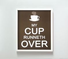 My Cup Runneth Over by GusAndLula. (Surely goodness and mercy shall follow, all the days of my life!)