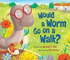 Would a Worm Go on a Walk? by Hannah C. Hall http://www.amazon.com/dp/082495677X/ref=cm_sw_r_pi_dp_p28dxb0VX3Z5V