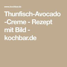Thunfisch-Avocado-Creme - Rezept mit Bild - kochbar.de