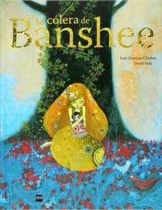 """""""La cólera de Banshee"""" es un cuento de Jean-François Chabas pero en el que sobre todo destacan las imágenes del ilustrador David Sala. Impresionantes imágenes que podrían estar firmadas por Gustav Klimt"""