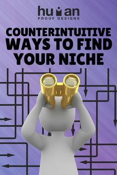 Several ways of finding a niche by just looking around you. Both online and offline!