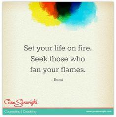set your life on fire.  seek those who fan your flames.  #friends #love #bff #hugs www.amplifyhappinessnow.com