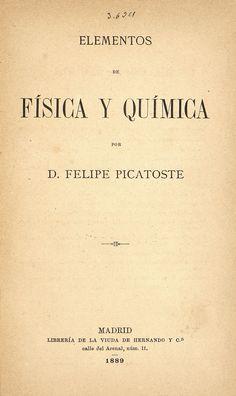 Portada A.20 PICATOSTE, Felipe (1834-1892). Elementos de física y química. Madrid: Librería de  la Viuda de Hernando y Cª, 1889 (Imprenta de la viuda de Hernando y Cª.) http://absysnetweb.bbtk.ull.es/cgi-bin/abnetopac01?TITN=456677