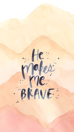 I am brave #bible #bibleverse