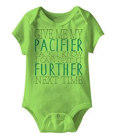 Another great find on #zulily! Key Lime 'Give Me My Pacifier' Bodysuit - Infant #zulilyfinds