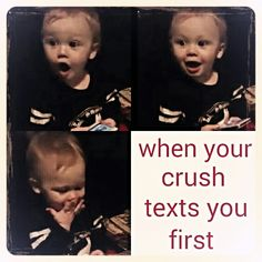 When your crush texts you first... Hahaha so funny.  Adorable baby. Courtesy of @ashtonscottt