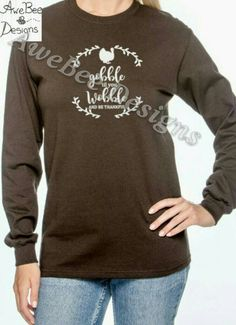 Gobble Till You Wobble and Give Thanks Thanksgiving Adult Shirt