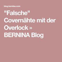 """""""Falsche"""" Covernähte mit der Overlock » BERNINA Blog"""