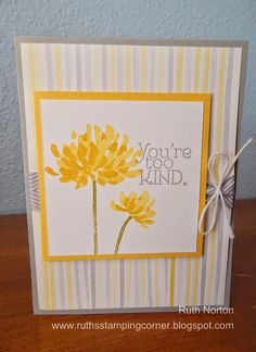 Ruth's Stamping Corner: You're Too Kind